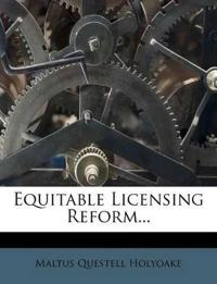Equitable Licensing Reform...