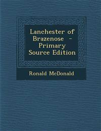 Lanchester of Brazenose - Primary Source Edition