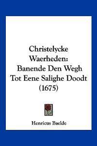 Christelycke Waerheden