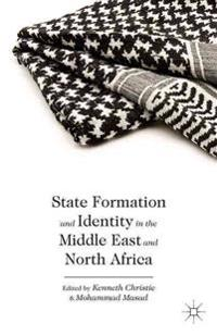 State Formation and Identity in the Middle East and North Africa