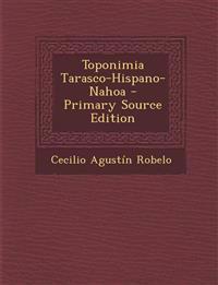 Toponimia Tarasco-Hispano-Nahoa
