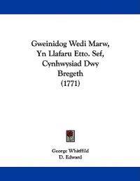 Gweinidog Wedi Marw, Yn Llafaru Etto. Sef, Cynhwysiad Dwy Bregeth