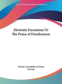 Ebrietatis Encomium or the Praise of Drunkenness 1910