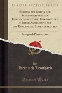 Beitrag zur Kritik der Schopenhauerschen Erkenntnistheorie, Insbesondere in Ihrer Anwendung auf das Euklidsche Beweisverfahren