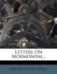 Letters on Mormonism...