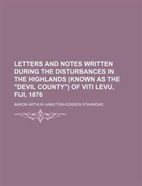 Letters and Notes Written During the Disturbances in the Highlands (Known as the Devil County) of Viti Levu, Fiji, 1876 (Volume 2)