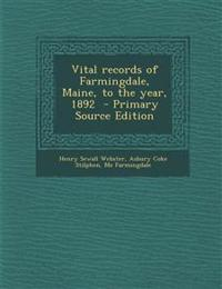 Vital Records of Farmingdale, Maine, to the Year, 1892 - Primary Source Edition