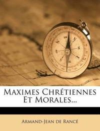 Maximes Chretiennes Et Morales...