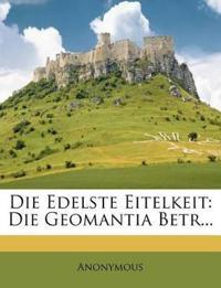 Die Edelste Eitelkeit: Die Geomantia Betr...