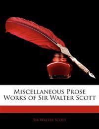 Miscellaneous Prose Works of Sir Walter Scott