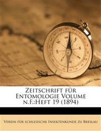 Zeitschrift Fur Entomologie Volume N.F.: Heft 19 (1894)