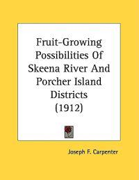 Fruit-Growing Possibilities Of Skeena River And Porcher Island Districts