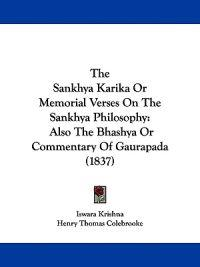 The Sankhya Karika Or Memorial Verses On The Sankhya Philosophy: Also The Bhashya Or Commentary Of Gaurapada (1837)