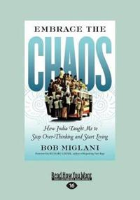 Embrace The Chaos: How India Taught Me To Stop Overthinking And Start Living (Large Print 16pt)