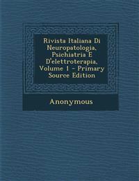 Rivista Italiana Di Neuropatologia, Psichiatria E D'Elettroterapia, Volume 1