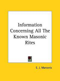 Information Concerning All the Known Masonic Rites
