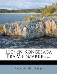 Elg: En Kongesaga Fra Vildmarken...