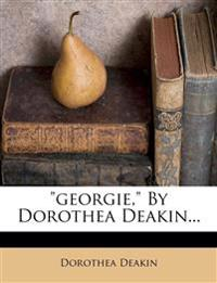Georgie, by Dorothea Deakin...