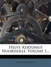 Helvi: Kertomus Nuorisolle, Volume 1...