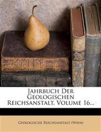 Jahrbuch Der Geologischen Reichsanstalt, Volume 16...
