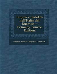 Lingua E Dialetto Nell'italia del Duemila - Primary Source Edition