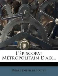 L'épiscopat Métropolitain D'aix...