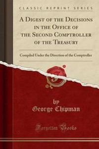 A Digest of the Decisions in the Office of the Second Comptroller of the Treasury