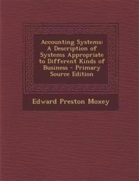 Accounting Systems: A Description of Systems Appropriate to Different Kinds of Business