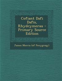 Cofiant Dafi Dafis, Rhydcymerau - Primary Source Edition