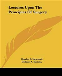 Lectures upon the Principles of Surgery