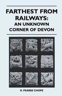 Farthest from Railways: An Unknown Corner of Devon