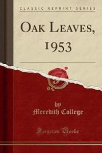Oak Leaves, 1953 (Classic Reprint)