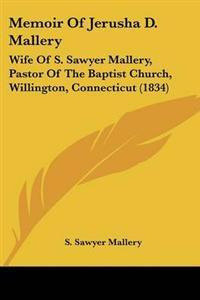 Memoir of Jerusha D. Mallery