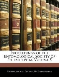 Proceedings of the Entomological Society of Philadelphia, Volume 5