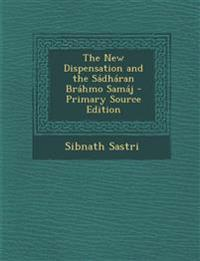 The New Dispensation and the Sádháran Bráhmo Samáj