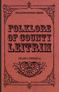 Folklore of County Leitrim (Folklore History Series)