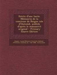 Récits d'une tante. Mémoires de la comtesse de Boigne née d'Osmond, publiés d'après le manuscrit original