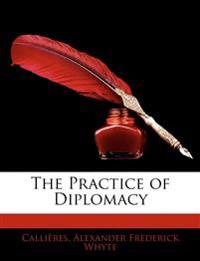 The Practice of Diplomacy