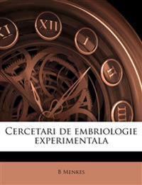 Cercetari de embriologie experimentala Volume 1