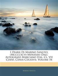I Diarii Di Marino Sanuto: (Mccccxcvi-Mdxxxiii) Dall' Autografo Marciano Ital. Cl. VII Codd. Cdxix-Cdlxxvii, Volume 54