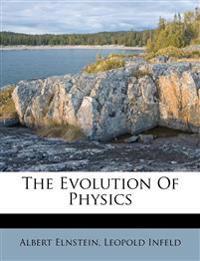 The Evolution Of Physics