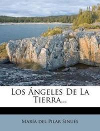 Los Ángeles De La Tierra...