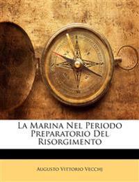 La Marina Nel Periodo Preparatorio Del Risorgimento