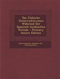 Das Jüdische Unterrichtswesen Während Der Spanisch-Arabischen Periode