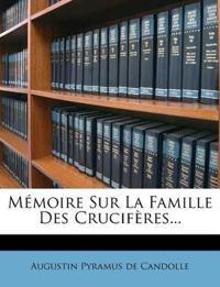 Memoire Sur La Famille Des Cruciferes...