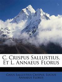 C. Crispus Sallustius, Et L. Annaeus Florus