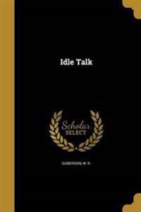 IDLE TALK