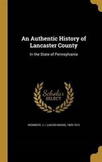 AUTHENTIC HIST OF LANCASTER CO