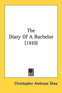 The Diary of a Bachelor