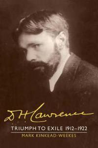 The The Cambridge Biography of D. H. Lawrence 3 Volume Set D. H. Lawrence: Triumph to Exile 1912-1922